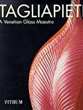 img - for Tagliapietra: A Venetian Glass Maestro book / textbook / text book