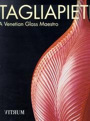 Tagliapietra: A Venetian Glass Maestro