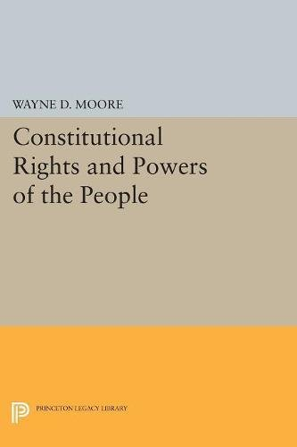 Download Constitutional Rights and Powers of the People (Princeton Legacy Library) pdf epub