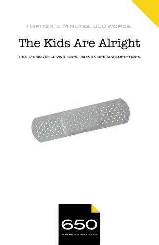 The Kids are Alright: True Stories of Driving Tests, Fishing Vests, and Empty Nests