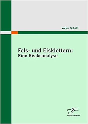 Fels- und Eisklettern: Eine Risikoanalyse: Amazon.de: Volker Schöffl ...