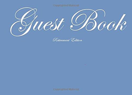 Guest Book Retirement: Classic Retirement Blue Guest Book Option - ON SALE NOW - JUST $6.99 (Guest Books) (Volume 67) PDF ePub fb2 ebook