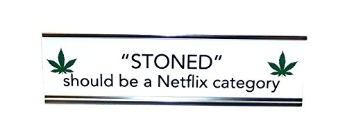 Aahs Engraving Novelty Desk Sign  Stoner Edition  8 X 2 5 Inches  Stoned Should Be A Netflix Category
