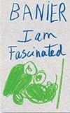 I Am Fascinated, Francois-Marie Banier, 3869300744