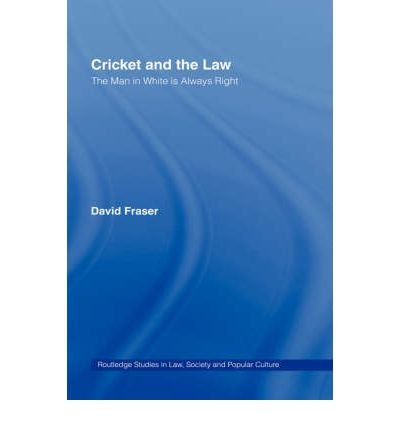 Download [(Cricket and the Law: The Man in White is Always Right )] [Author: David Fraser] [Dec-2004] pdf epub