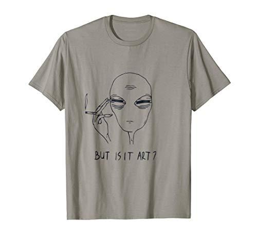 Alien But Is It Art Shirt ()