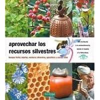 Aprovechar los recursos silvestres: bosque frutal, injertar, verduras