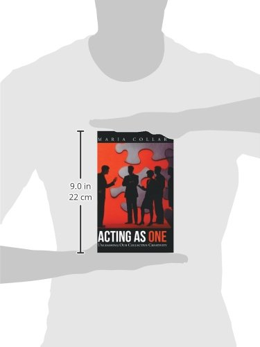 Acting as One: Unleashing Our Collective Creativity