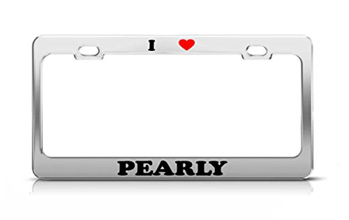 - I HEART PEARLY Boy Girl Name Love Metal Auto License Plate Frame Tag Holder