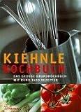 img - for Kiehnle Kochbuch. Das gro e Grundkochbuch mit rund 2400 Rezepten. book / textbook / text book