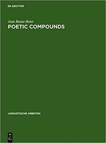 Book Poetic Compounds: The Principles of Poetic Language in Modern English Poetry (Linguistische Arbeiten)