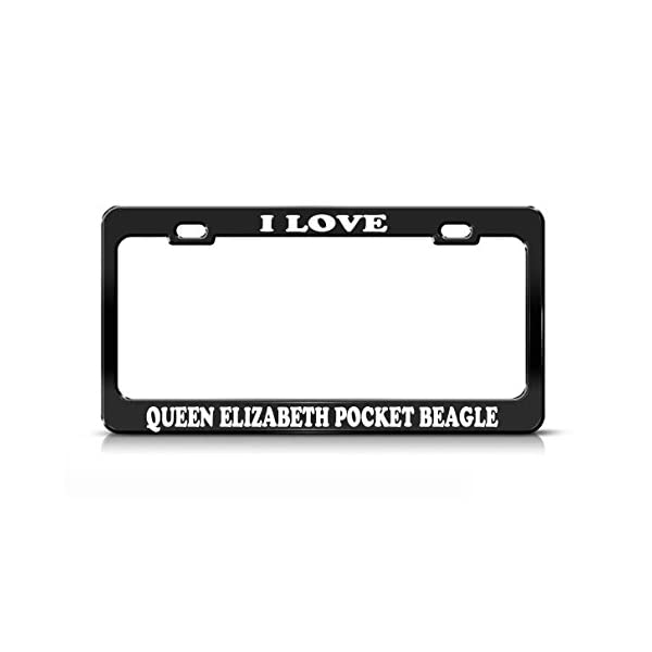 I LOVE QUEEN ELIZABETH POCKET BEAGLE Dog Cat Lover Black Metal license Plate Frame 1