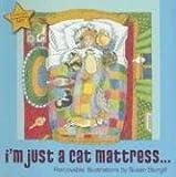 I'm Just a Cat Mattress..., Susan Sturgill, 188993710X