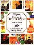 img - for El Gran Libro De La Decoraci n (Gu a completa de estilos y t cnicas) book / textbook / text book