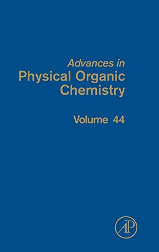 Advances in Physical Organic Chemistry, Volume 44