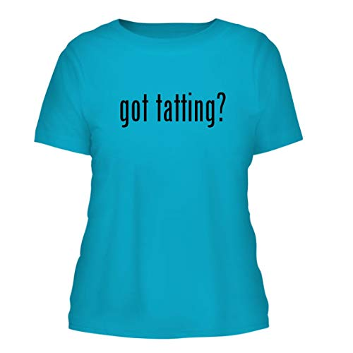 got Tatting? - A Nice Misses Cut Women's Short Sleeve T-Shirt, Aqua, - Tatting Tatted