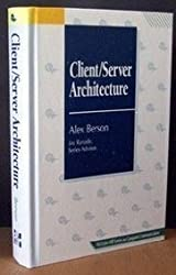 Client/Server Architecture (McGraw-Hill Series on Computer Communications)