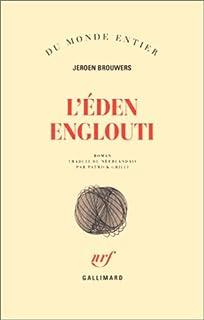 L'Eden englouti : roman, Brouwers, Jeroen