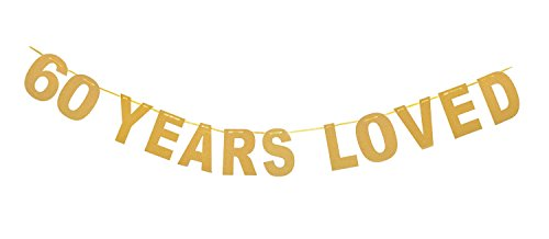 Qibote Gold Glitter 60 Years Loved Banner for 60th Birthday, 60 Wedding Anniversary Party Decorations