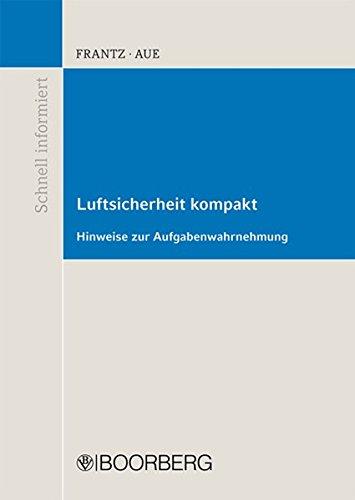 Luftsicherheit kompakt: Hinweise zur Aufgabenwahrnehmung (Schnell informiert)