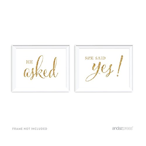 Andaz Press Wedding Party Signs, Gold Glitter Print, 8.5x11-inch, He Asked, She Said Yes! Engagement Save The Date Photoshoot Signs, 2-Pack, Not Real Glitter