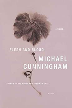 Flesh and Blood: A Novel by [Cunningham, Michael]