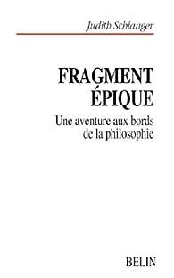 Fragment epique par Judith Schlanger