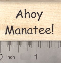Ahoy Manatee, Pirate Saying Rubber Stamp