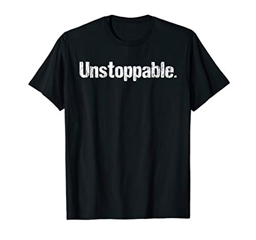 Unstoppable Shirt - Inspirational Unstoppable Shirt (Was Unstoppable Based On A True Story)