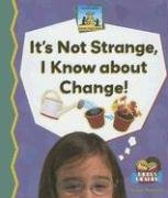 Download Its Not Strange, I Know about Change! (Science Made Simple - 24 Titles) pdf epub