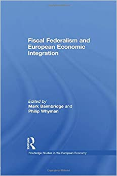 Philip Whyman - Fiscal Federalism And European Economic Integration
