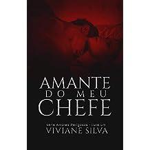 Amante Do Meu Chefe (Série Amores Perigosos Livro 1)