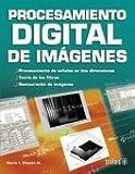 Procesamiento digital de imagenes/ Ditigal Image Processing