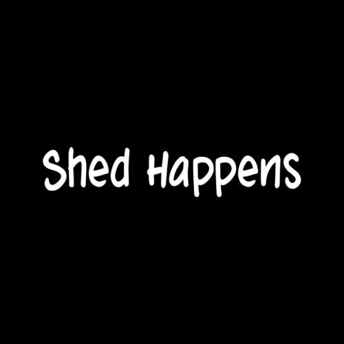 Vinyl Usa Shed - SHED HAPPENS Sticker Vinyl Car Decal funny cat dog hair groomer breed pet lover - Die cut vinyl decal for windows, cars, trucks, tool boxes, laptops, MacBook - virtually any hard, smooth surface
