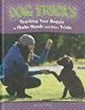 img - for Dog Tricks: Teaching Your Doggie to Shake Hands and Other Tricks (Dog Ownership) by Liz Palika (2011-07-01) book / textbook / text book