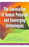 The Coevolution of Human Potential and Converging Technologies, Mihail C. Roco and Carlo D. Montemagno, 157331501X