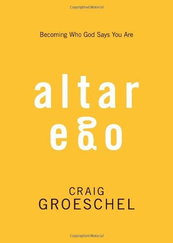 """Altar Ego - Becoming Who God Says You Are"" av Craig Groeschel"