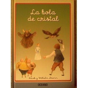 La Bola De Cristal (Cuentos interactivos) (Spanish Edition)