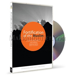 Fortification of the Muslim Through Remembrance and Supplication from the Qur'aan and the Sunnah (Book / 3 CDs) by