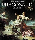 (Jean-Honore Fragonard: Life and Work : Complete Catalogue of the Oil Paintings (English and French)