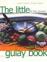 The Little Gulay Book (Pinoy Classic Cuisine Series)