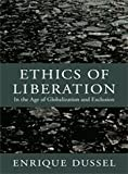 Ethics of Liberation, Enrique D. Dussel, 082235201X