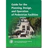 Guide for the Planning, Design, and Operation of Pedestrian Facilities