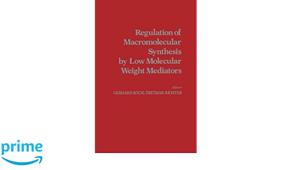 regulation of macromolecular synthesis by low molecular weight mediators koch gebhard