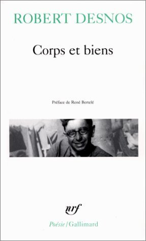 Corps Et Biens (Collection Pobesie) (French Edition) by Desnos, Robert published by Gallimard Education (1968) [Paperback]