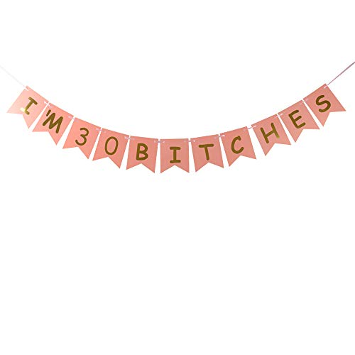 I'm 30 Bitches Banner Pink Card Gold Glitter Letters Special Offer for 30th Birthday Decorations Pink Card Pertlife by Pertlife