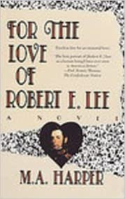 Book For the Love of Robert E. Lee by Harper, M.A. (2003)