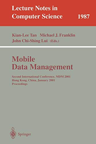 Mobile Data Management: Second International Conference, MDM 2001 Hong Kong, China, January 8-10, 2001 Proceedings (Lecture Notes in Computer Science)