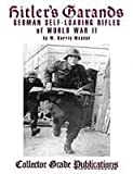 img - for Hitlers Garands: German Self-loading Rifles of WW2 book / textbook / text book