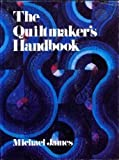 The Quiltmaker's Handbook: A Guide to Design and Construction (Creative Handcrafts)